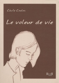 Cécile Coulon - Le Voleur de Vie.