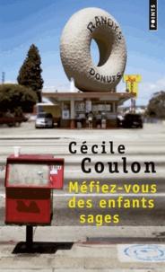 Cécile Coulon - Méfiez-vous des enfants sages.