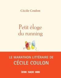Cécile Coulon - Petit éloge du running.