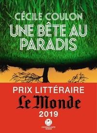 Cécile Coulon - Une bête au paradis.