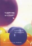 Cécile Cozzolino et Françoise Du Chaxel - Théâtre en court 4 - 6 pièces courtes pour adolescents.