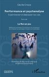 Cécile Croce - Performance et psychanalyse : expérimenter et (de)signer nos vies - Suivi de Le Moi en jeu : réflexions annexes à la question du processus de création en partage à travers six exemples.