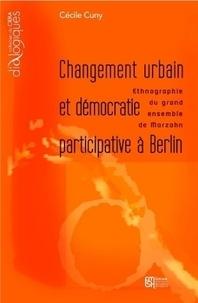 Cécile Cuny - Changement urbain et démocratie participative à Berlin - Ethnographie du grand ensemble de Marzahn.
