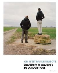 Ebook magazine téléchargement gratuit On est pas des robots  - Ouvrières et ouvriers de la logistique (Litterature Francaise)