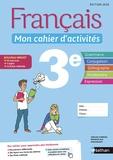 Cécile de Cazanove et Pierre-Alain Chiffre - Français 3e Mon cahier d'activités.