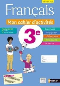 Cécile de Cazanove et Pierre-Alain Chiffre - Français 3e Mon cahier d'activités - Livre de l'élève.