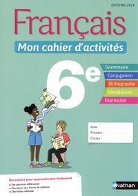 Cécile de Cazanove et Stéphanie Callet - Français 6e Mon cahier d'activités.