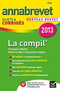 Cécile de Cazanove et Antonia Gasquez - La compil' Français Mathématiques Histoire-Géographie Education civique - Sujets et corrigés.