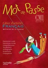 Cécile De Ram et Xavier Knowles - Français CM1 Mot de passe - Cahier d'activités.