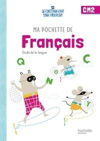 Cécile De Ram et Sylvie Paré - Français CM2 Ma pochette de français - Etude de la langue Les Pochettes ateliers.