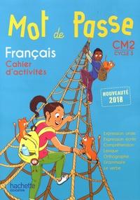 Cécile De Ram et Xavier Knowles - Français CM2 Mot de passe - Cahier d'activités.