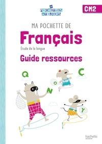 Cécile De Ram et Sylvie Paré - Ma pochette de français CM2 - Guide ressources.