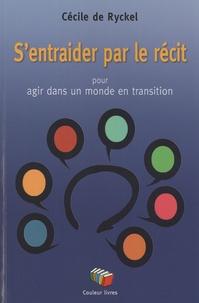Cécile de Ryckel - S'entraider par le récit pour agir dans un monde en transition.