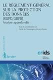 Cécile de Terwangne et Karen Rosier - Le règlement général sur la protection des données (RGPD/GDPR) - Analyse approfondie.