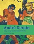 Cécile Debray - André Derain - 1904-1914, la décennie radicale.