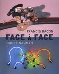 Cécile Debray - Face à face - Francis Bacon / Bruce Nauman.