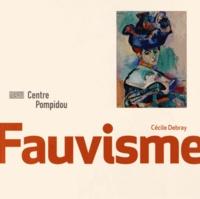 Cécile Debray - Le fauvisme.