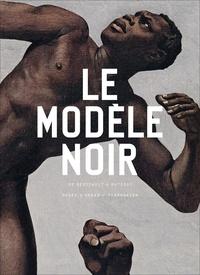 Cécile Debray et Stéphane Guégan - Le modèle noir - De Géricault à Matisse.