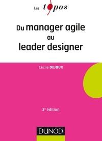 Cécile Dejoux - Du manager agile au leader designer.