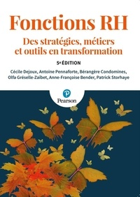 Cécile Dejoux et Antoine Pennaforte - Fonctions RH - Des stratégies, métiers et outils en transformation.