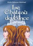 Cécile Delacour-Maitrinal - Le château de glace.