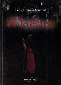 Cécile Delacour-Maitrinal - Maeline.