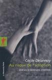 Cécile Delannoy - Au risque de l'adoption - Une vie à construire ensemble.