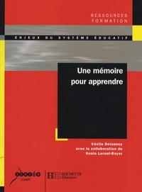 Cécile Delannoy et Sonia Lorant-Royer - Une mémoire pour apprendre.