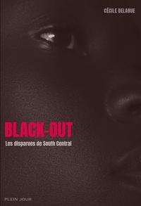 Cécile Delarue - Black-out - Les disparues de South Central.