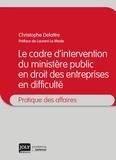 Cécile Delattre - Le cadre d'intervention du ministère public en droit des entreprises en difficulté.