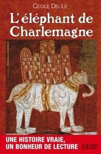 Cécile Delîle - L'éléphant de Charlemagne.