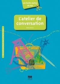Lire un livre en ligne sans téléchargement L'atelier de conversation  - Conseils, pistes et outils in French  9782706145582 par Cécile Denier