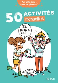 Cécile Desprairies et Clémence Lallemand - 50 activités manuelles.