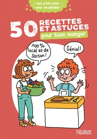 Cécile Desprairies et Clémence Lallemand - 50 recettes et astuces pour bien manger.