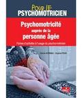Cécile Dormia et Sophie Feve - Psychomotricité auprès de la personne âgée - Fiches d'activités à l'usage du psychomotricien.
