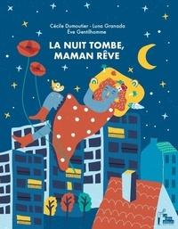 Cécile Dumoutier et Luna Granada - La nuit tombe, Maman rêve.