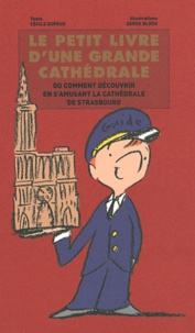Le petit livre d'une grande cathédrale- Comment découvrir en s'amusant la cathédrale de Strasbourg - Cécile Dupeux | Showmesound.org