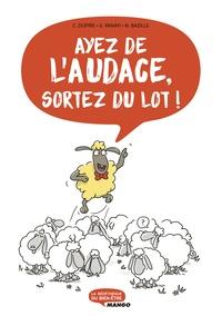 Cécile Dupire et Guillemette Panayi - Ayez de l'audace, sortez du lot !.