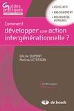 Cécile Dupont et Melina Letesson - Comment développer une action intergénérationnelle ?.