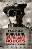 Cécile Duquenne - Les foulards rouges Saison 1 : Bagne - L'intégrale.