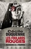 Cécile Duquenne - Les foulards rouges Saison 2 : Terre - L'intégrale.