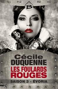 Cécile Duquenne - Les foulards rouges Tome 3 : Evoria.
