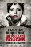 Cécile Duquenne - Les foulards rouges Tome 3 : Evoria.
