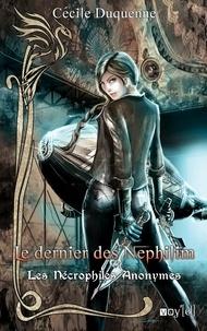 Cécile Duquenne - Les nécrophiles anonymes Tome 3 : Le dernier des Nephilim.