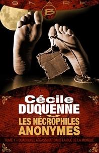 Cécile Duquenne - Quadruple assassinat dans la rue de la Morgue - Les Nécrophiles anonymes, T1.