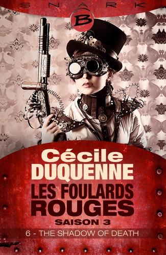The Shadow of Death - Épisode 6. Les Foulards rouges - Saison 3, T3