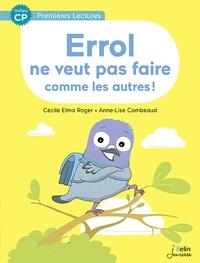 Cécile Elma Roger et Anne-Lise Combeaud - Errol ne veut pas faire comme les autres.
