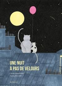 Cécile Elma Roger et Fanny Ducassé - Une nuit à pas de velours.