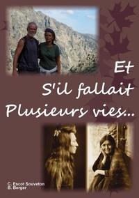 Cecile Escot Souveton et Bernard Berger - Et s'il fallait plusieurs vies... - Un amour vieux de 800 ans !.