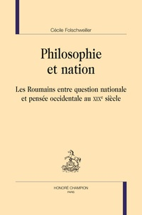 Lemememonde.fr Philosophie et nation - Les Roumains entre question nationale et pensée occidentale au XIXe siècle Image